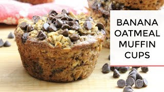 Baked Banana Oatmeal Muffin Cups | Healthy + Easy Grab-N-Go Breakfast