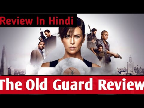 The Old Guard Review | The Old Guard Review Hindi | The Old Guard Trailer | The Old Guard full movie