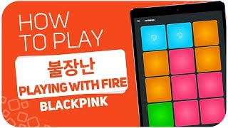 How to play: '불장난 (PLAYING WITH FIRE)' M/V - SUPER PADS - Kit BURNING