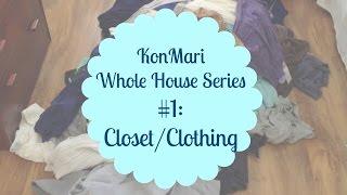 KonMari Complete Series: #1 Closet/Clothing