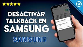 Cómo Desactivar O Inhabilitar El Asistente De Voz Talkback De Mi Celular Samsung De Android Mira Cómo Hacerlo