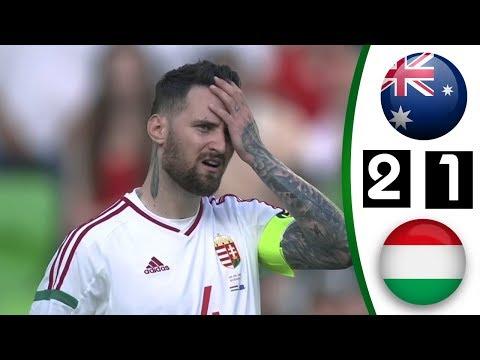 ملخص و أهداف مباراة استراليا و المجر 2 - 1 | Resume Match Australie vs Hungary 09/06/2018