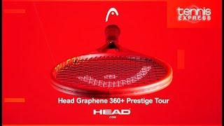 Head Graphene 360+ Prestige Tour Tennis Racquet Review | Tennis Express