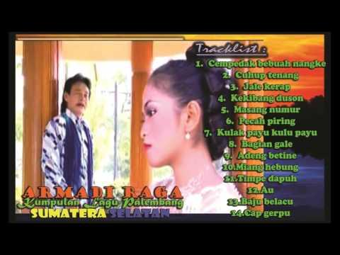 Armadi Raga - Cempedak Bebuah Nangke FULL ALBUM | Lagu Palembang Hits