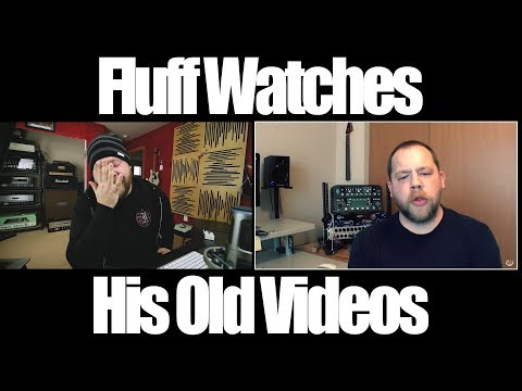 Fluff Watches His Old Videos