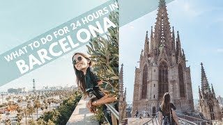 What to do for ONE DAY in BARCELONA, SPAIN