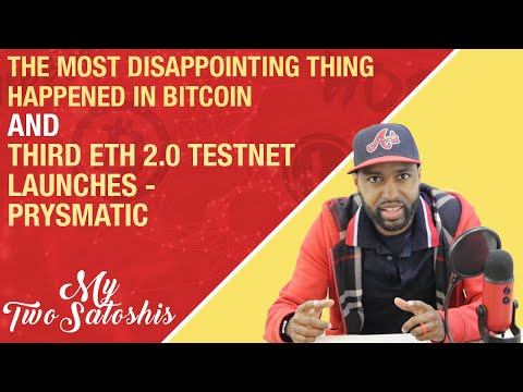 The Most Disappointing Thing Happened In Bitcoin | Third ETH 2.0 Testnet Launches - Prysmatic