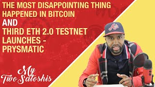 The Most Disappointing Thing Happened in Bitcoin   Third ETH 2.0 Testnet Launches - Prysmatic