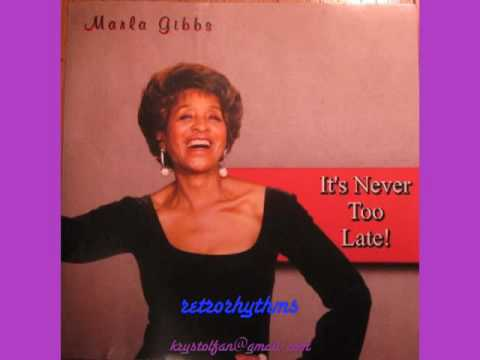 Marla Gibbs sings It's Never Too Late! 2006 JazzSwing, Produced by H.B. Barnum