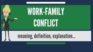 ✪✪✪✪✪ http://www.theaudiopedia.com what is work-family conflict? does conflict mean? meaning - confli...