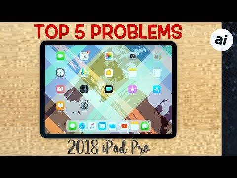 Top 5 Problems With Apple's 2018 IPad Pro