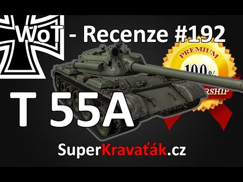 World of Tanks T 55A (recenze #192)