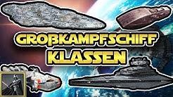 Star Wars: Alle Großkampfschiff Klassen des Star Wars Universums