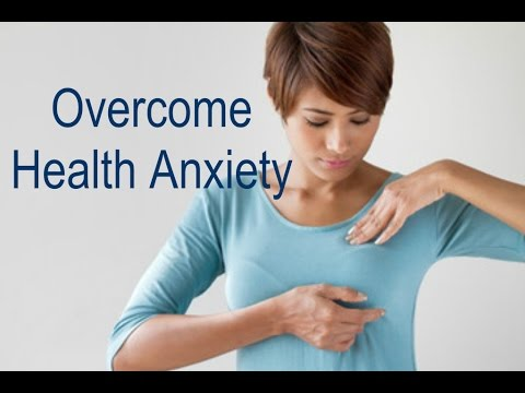 Overcome health anxiety
