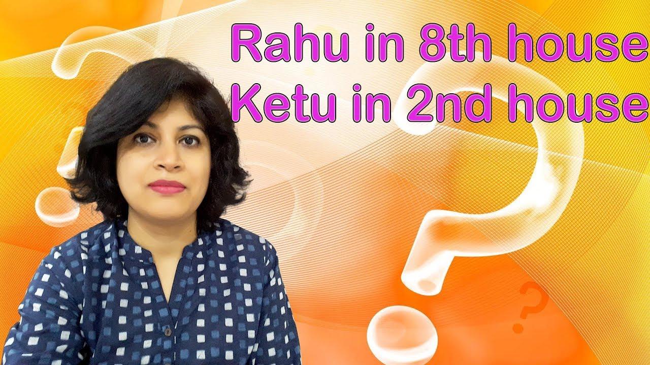 Rahu in 8th house and Ketu in 2nd house ( Rahu Ketu in astrology)Wealth,  Inheritance, Mysteries