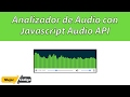 Analizador de Audio - Javascript Audio A