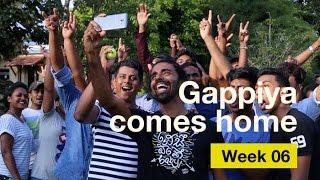 Gappiya Comes Home - Week 06