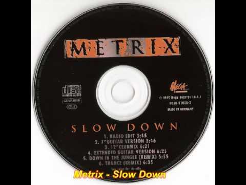 Metrix - Slow Down (Extended Guitar Version)
