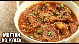 Mutton Do Pyaza | How To Make Ghost Do Pyaza | Mutton Curry Recipe By Chef Tarika