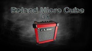 MDMR #6 : Roland Micro Cube GX guitar amp : Review and Demo