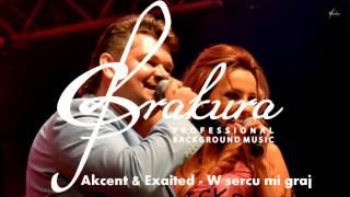 Akcent & Exaited - W sercu mi graj - podklad muzyczny za free