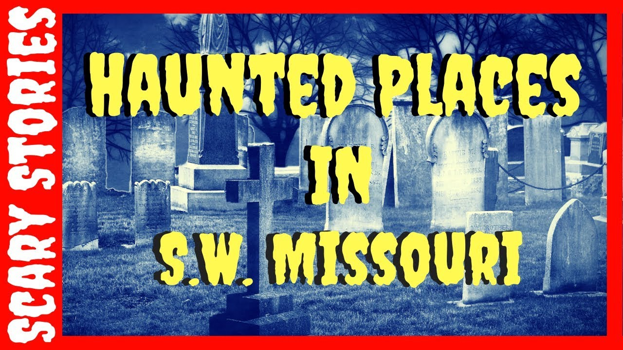 Haunted Places In Southwest Missouri: Haunted Places In Joplin Missouri