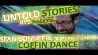 "Untold Stories: Sean Bonnette (Andrew Jackson Jihad) - ""Coffin Dance"""