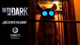 ¿Qué es Into The Dark? | Space Original