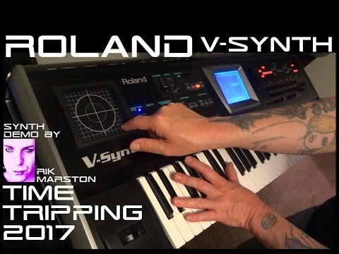Roland V-Synth Time Tripping 2017 Synthesizer Variphrase Synth Rik Marston