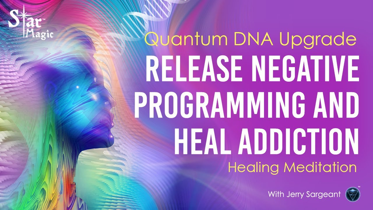 Quantum DNA Upgrade (JERRY SARGEANT) Release Negative Programming and Heal Addiction
