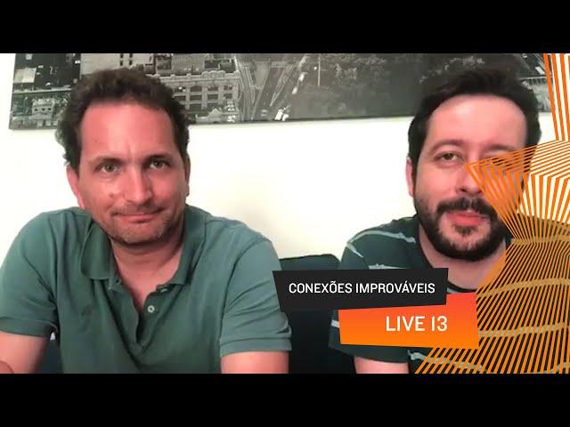 Conexões Improváveis - Live 13