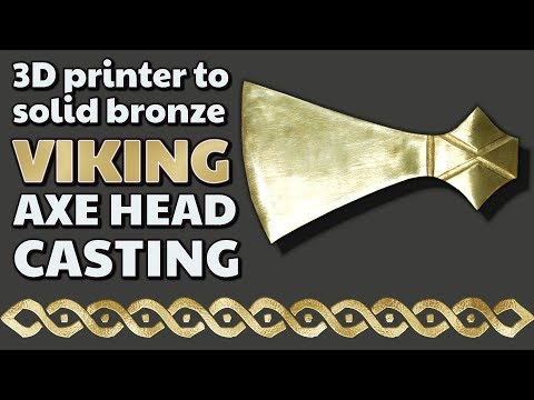 Casting A Bronze Viking Axe - 3d Printer + Castable Resin = Detailed Solid Metal Cast