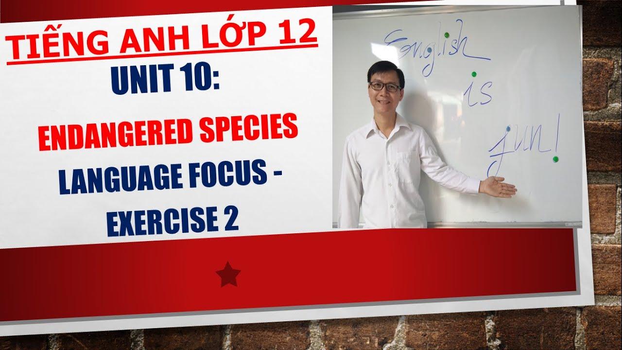Tiếng Anh lớp 12 – Học SGK – Unit 10: Endangered species – Language focus – Exercise 2