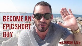 8 TIPS FOR SHORT GUYS | #Warriortalks | Warrior Life