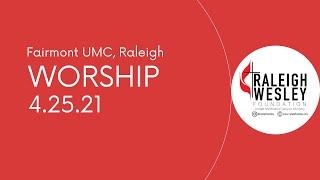 Fairmont UMC Sunday Worship April 25, 2021