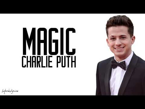Charlie Puth - Magic (Lyrics)