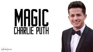 Charlie Puth - Magic (Lyrics)