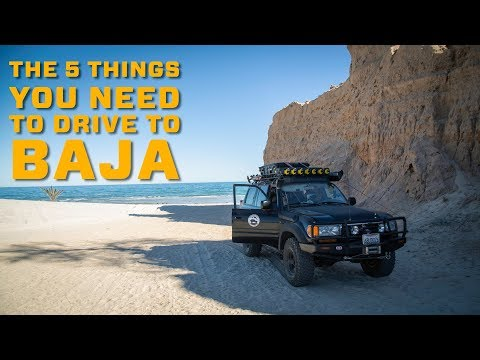 5 Things You Need To Drive To Baja