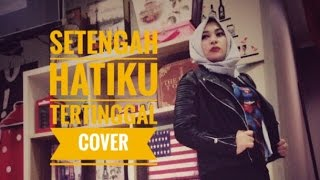 Video Setengah hatiku tertinggal - geisha (cover) download MP3, 3GP, MP4, WEBM, AVI, FLV Agustus 2017