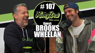 HoneyDew Podcast #107 | Brooks Wheelan