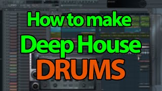 How to make Deep House/Future House Drums - FL Studio Tutorial