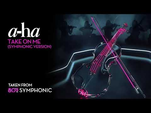 a-ha - Take On Me (Symphonic Version) (Official Audio)