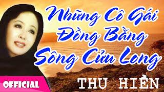 Những Cô Gái Đồng Bằng Sông Cửu Long - Thu Hiền [Official Audio]