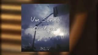 Um Sonho Qualquer (Rambo) - Ma7h