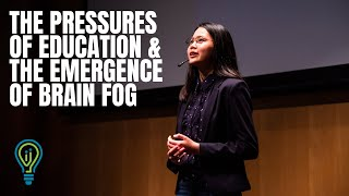 The Pressures of Education & the Emergence of Brain Fog | Valerie Poh