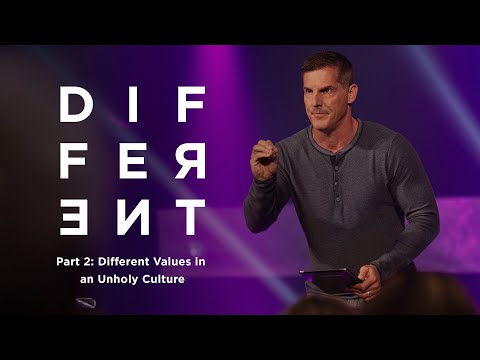 "Different: Part 2 ""Different Values in an Unholy Culture"" with Craig Groeschel - Life.Church"