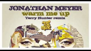Jonathan Meyer - Warm Me Up (Terry Hunter Go Bang Main Club Mix) - SSM001