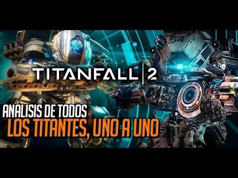 TITANFALL 2:  Análisis de todos los TITANES, uno a uno