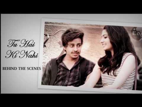 Tu Hai Ki Nahi || Behind the scenes ||...