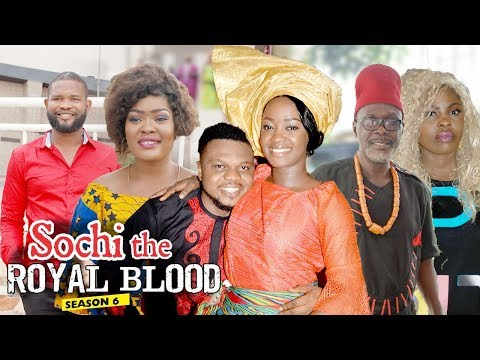SOCHI THE ROYAL BLOOD 6 - 2018 LATEST NIGERIAN NOLLYWOOD MOVIES    TRENDING NOLLYWOOD MOVIES